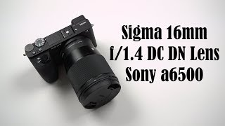 Sigma 16mm f/1.4 Lens Review on Sony a6500