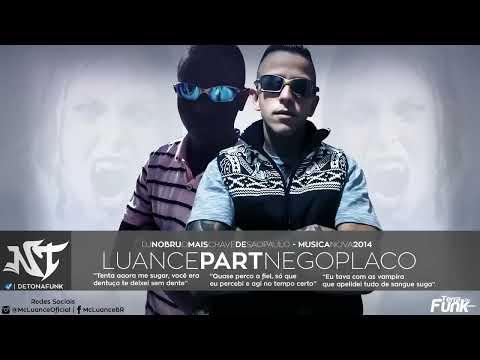 MC Luance part. MC Nego Placo - Vampira - Prod. Dj Nobru (Áudio Oficial) Lançamento 2014