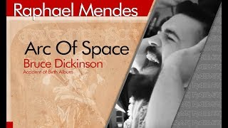Bruce Dickinson - Arc Of Space by Raphael Mendes
