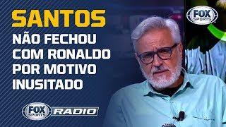 Sormani revela que Santos não fechou com Ronaldo por motivo INUSITADO
