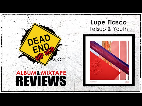 Lupe Fiasco - Tetsuo & Youth Album Review   DEHH