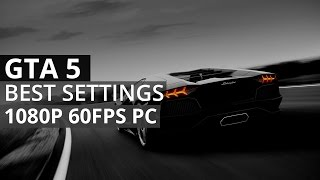GTA 5 PC Settings to obtain 60 FPS MSI 7950 (1080P 60 FPS)