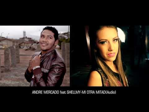 Andre Mercado feat Shellmy - mi otra mitad (Audio)