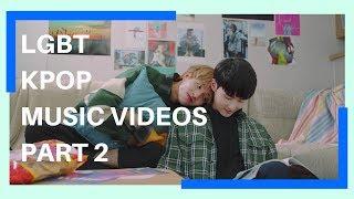 LGBT Kpop Music Videos Part 2