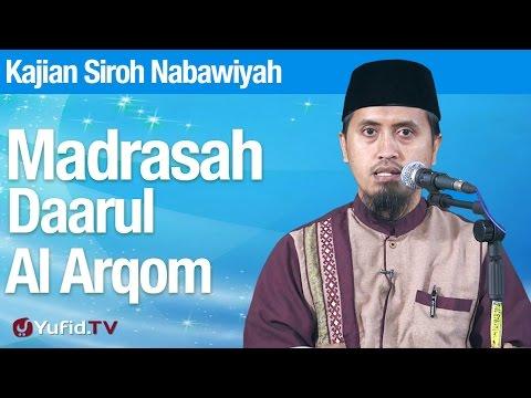 Kajian Sejarah Nabi Muhammad: Madrasah Darul Al Arqom - Ustadz Abdullah Zaen, MA
