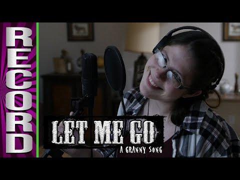 "RECORDING ""Let Me Go: A Granny Song"""