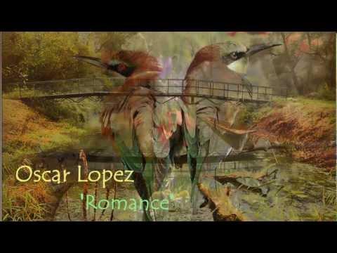 Oscar Lopez ~ Romance