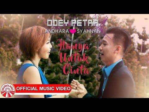 Odey Petra & Andhara Syahnan - Hanya Untuk Cinta [Official Music Video HD]