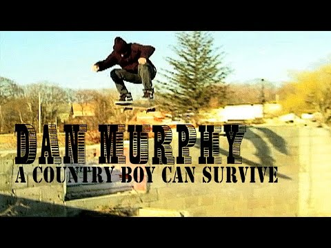 Dan Murphy - A Country Boy Can Survive
