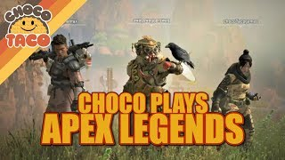 chocoTaco Tests New BR: APEX LEGENDS - Apex Legends Gameplay