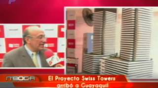 El proyecto Swiss Towers arribó a Guayaquil