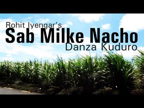 Sab Milke Nacho - Danza Kuduro Hindi Remix (Free MP3)