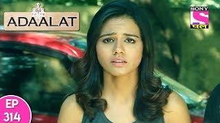 Adaalat - अदालत - Episode 314 - 2nd August, 2017
