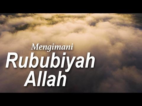 Mengimani Rububiyah Allah Subhanahu Wa ta'ala (Bag.1)  - Ustadz Khairullah Anwar Luthfi