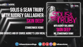 Solis & Sean Truby With Audrey Gallagher - Skin Deep (STANDERWICK Remix) [Infrasonic]