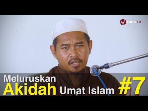 Ceramah Islam Intensif - Meluruskan Akidah Umat Islam (Sesi 7) - Ustadz Aris Sugiyantoro