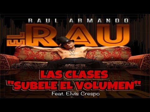 El Rau Ft. Elvis Crespo  -  SUBELE EL VOLUMEN (Merengue 2018)