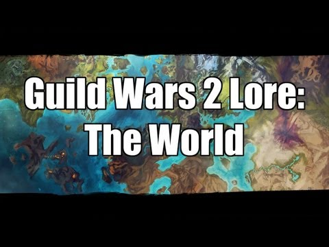 Guild Wars 2 Lore: The World