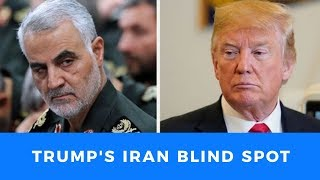 Trump's Iran 'blind spot' may be pushing US to strike Iran as early as next month
