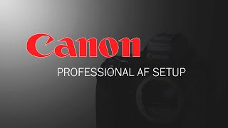 02. Professional Autofocus settings for Canon DSLR cameras - 1DX Mark III people tracking hack