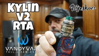 Kylin v2 RTA By VandyVape - Coil & Wicking Placement - Mike Vapes