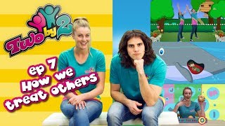 Bible TV show for kids! TWO BY 2 - EP 7 HOW WE TREAT OTHERS -  Songs & messages