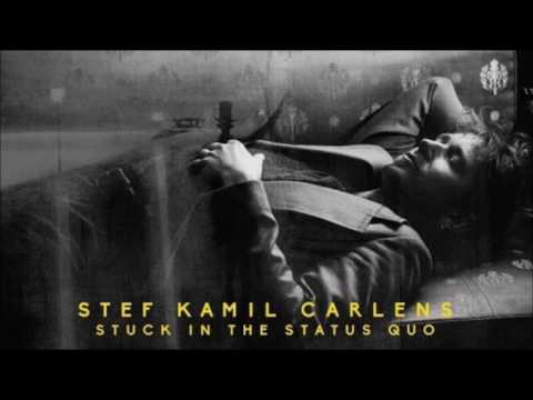 Stef Kamil Carlens – The Longing Stays Inside