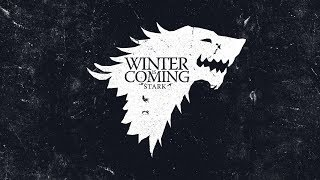 House Stark Theme - Game of Thrones (S1-S8) - Ultimate Mix