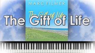 The Gift of Life By Marc Filmer - Relaxing solo piano and strings music video