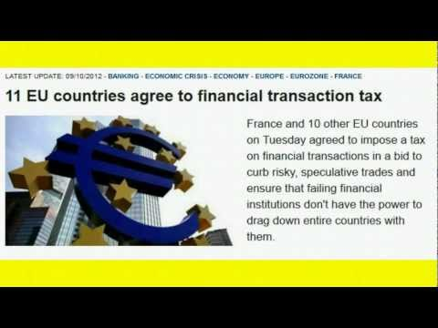 EXCEPT CITY OF LONDON CON ARTISTS ROTHCHILDS=11 EU countries agree to financial transaction tax!