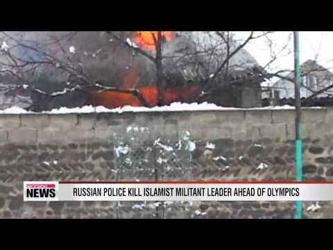 Russian police kill Islamist militant leader ahead of Sochi Olympics