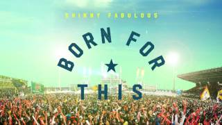 Born For This Official Audio Skinny Fabulous Soca 2016