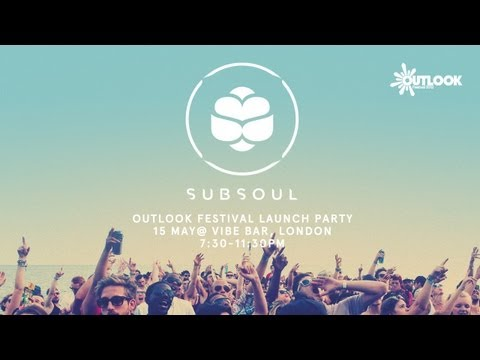 SubSoul x Outlook Festival Launch Party
