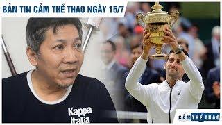 Bản tin Thể Thao ngày 15/7 | Djokovic vô địch Wimbledon, Võ sĩ Việt bị đánh hội đồng