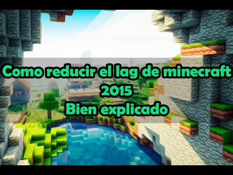 COMO REDUCIR EL LAG DE MINECRAFT 2015 PARA PC DE BAJOS RECURSOS