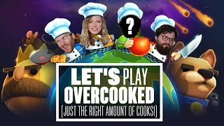 Let's Play Overcooked - JUST THE RIGHT AMOUNT OF COOKS!