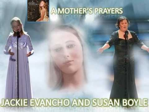 SUSAN BOYLE - A Mother's Prayer (SUSAN BOYLE AND JACKIE EVANCHO) Music Videos