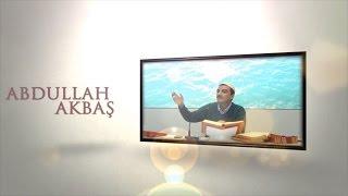 Abdullah Akbaş - Ümmetin kurtuluşu Yunus aleyhisselamın duası ile olacak