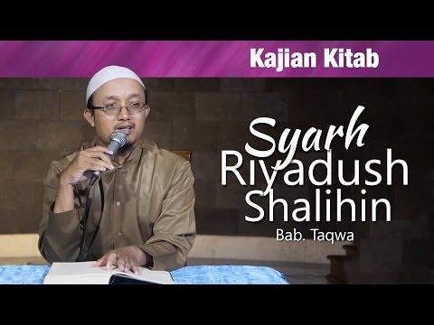 Kajian Kitab : Riyadhus Shalihin , Bab Taqwa - Ustadz Aris Munandar