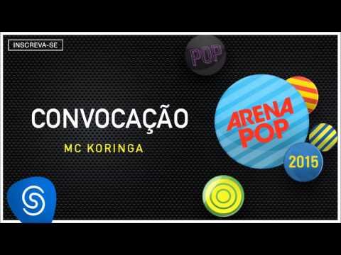 MC Koringa - Convocação (Arena Pop 2015) [Áudio Oficial]