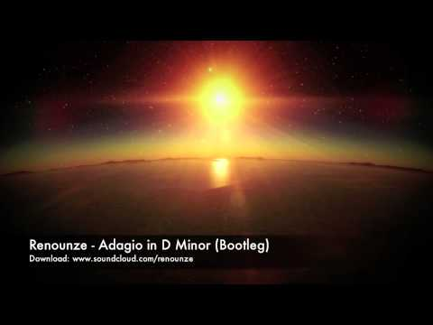 Renounze - Adagio in D Minor (Bootleg)