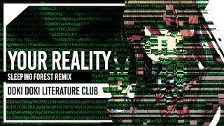 "Doki Doki Literature Club OST - ""Your Reality"" Sleeping Forest Remix feat. Lollia"