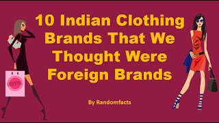 10 Indian Clothing Brands That We Thought Were Foreign Brands