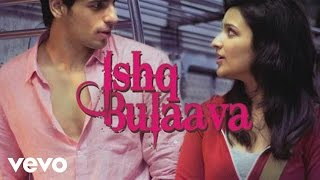 Phansi - Hasee Toh Phasee - Ishq Bulaava New Full Video