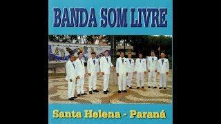 download musica BANDA SOM LIVRE de Santa Helena - PR 1999 Completo