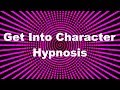 Get Into Character Hypnosis