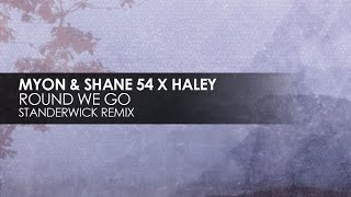 Myon & Shane 54 with Haley - Round We Go (Standerwick Remix)