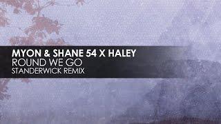 Myon & Shane 54 with Haley - Round We Go (Standerwick Remix)