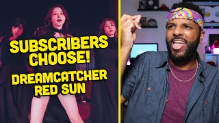 REACTION TO DREAMCATCHER 'RED SUN' SUBSCRIBERS CHOOSE!