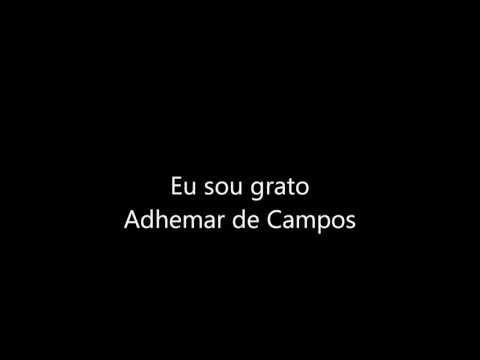 Adhemar De Campos - Eu Sou Grato